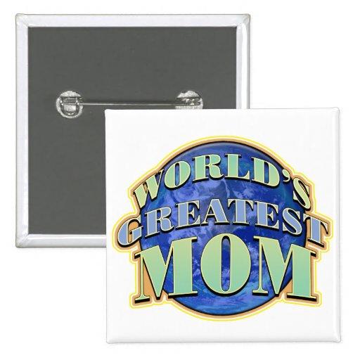 Le plus grand bouton de la maman du monde badges avec agrafe