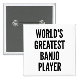 Le plus grand joueur de banjo des mondes pin's