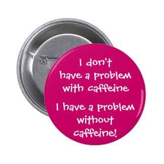 Le problème avec la caféine badges