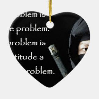 Le problème n'est pas le problème que le problème ornement cœur en céramique