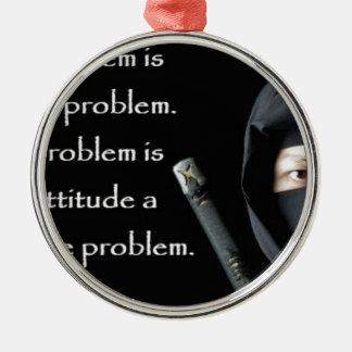 Le problème n'est pas le problème que le problème ornement rond argenté