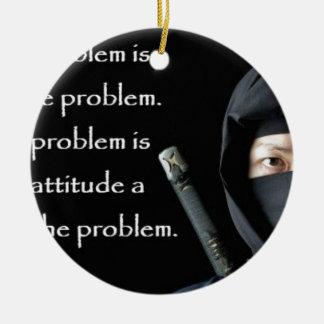 Le problème n'est pas le problème que le problème ornement rond en céramique