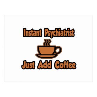 Le psychiatre instantané… ajoutent juste le café carte postale