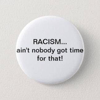Le racisme… n'est personne heure obtenue pour cela badge