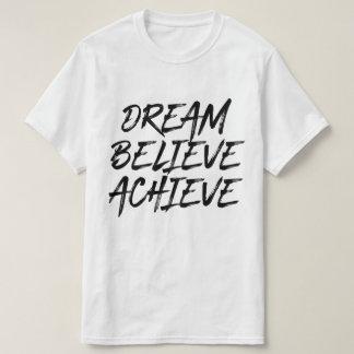 Le rêve croient réalisent le T-shirt frais