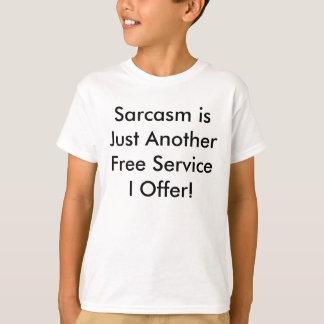 Le sarcasme est juste un autre service gratuit que t-shirt