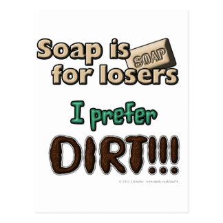 Le savon est pour des perdants. Je préfère la Cartes Postales