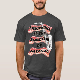 Le saxophone est le lard de la musique t-shirt