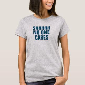 Le SHHHH des femmes personne s'inquiète le T-shirt
