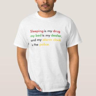 le sommeil est ma drogue, mon lit est le revendeur t-shirts