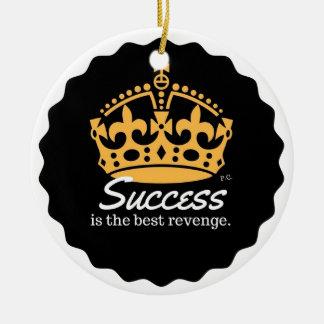 Le succès est la meilleure devise de vengeance ornement rond en céramique