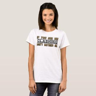 Le T-shirt des femmes si vous me voyez m'opposer