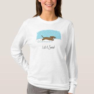 Le teckel l'a laissé neiger - chien heureux de t-shirt
