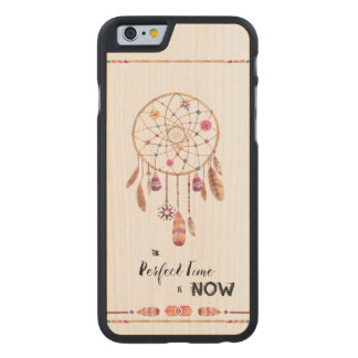 Le temps parfait est maintenant Dreamcatcher Coque Carved® iPhone 6 En Érable