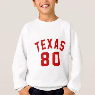 Le Texas 80 conceptions d'anniversaire Sweatshirt
