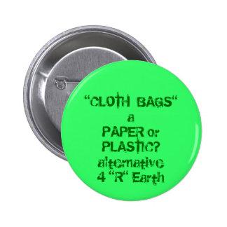 """Le """"TISSU MET EN SAC"""" contre le papier ou le plast Badge Avec Épingle"""