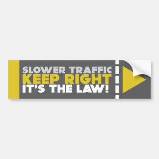 Le trafic plus lent gardent la bonne loi ! Adhésif Autocollant De Voiture