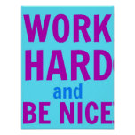 Le travailler dur et soit Nice affiche