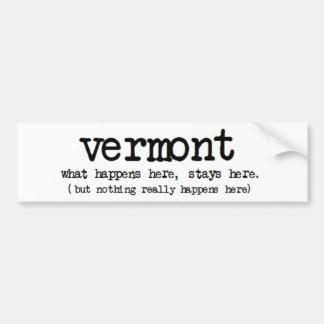 """LE """"VERMONT"""" CE QUI SE PRODUIT ICI DES SÉJOURS ICI AUTOCOLLANT POUR VOITURE"""