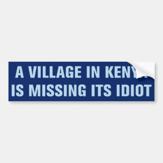 Le village au Kenya manque son autocollant d'idiot Autocollant De Voiture