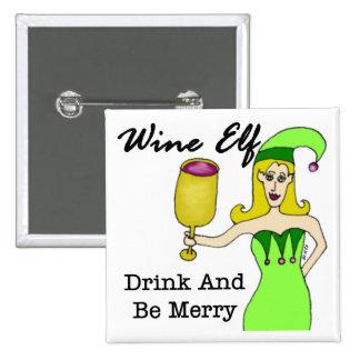 """Le vin Elf """"boisson et soit joyeux """" Badges"""