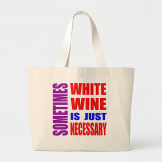 Le vin parfois blanc est simplement nécessaire sac en toile jumbo