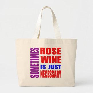 Le vin parfois rosé est simplement nécessaire sac en toile jumbo