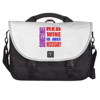 Le vin parfois rouge est simplement nécessaire sacs ordinateurs portables