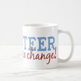 Le volontaire soit le changement mug