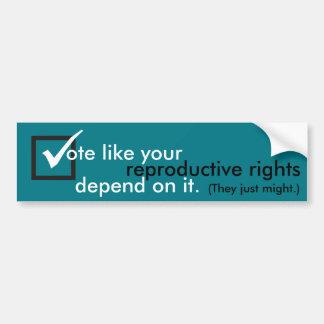 Le vote comme vos droites reproductrices dépendent autocollant de voiture