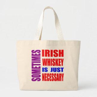 Le whiskey parfois irlandais est simplement sacs de toile