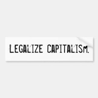 Légalisez le capitalisme Bumpersticker Autocollant Pour Voiture