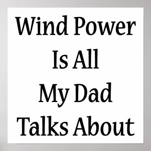L'énergie éolienne est tout mon papa parle poster