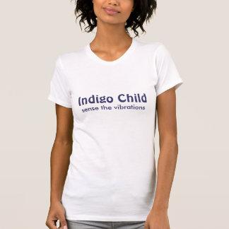 L'enfant d'indigo, sentent les vibrations t-shirt