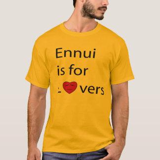 L'ennui est pour le T-shirt des hommes d'amants