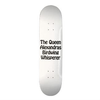 les alexandras de reine birdwing le whisperer skateboard 21,6 cm