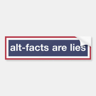 Les Alt-faits sont des mensonges ! Résistez à Autocollant Pour Voiture
