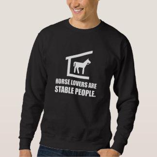 Les amants de cheval sont les personnes stables sweatshirt