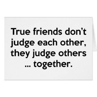 Les amis vrais ne font pas, ils jugent d'autres… carte de vœux