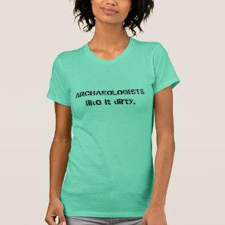 Les ARCHÉOLOGUES l'aiment sale T-shirt