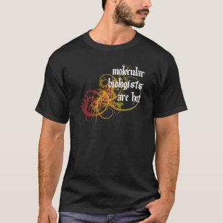 Les biologistes moléculaires sont chauds t-shirt