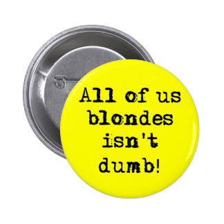 Les blondes n'est pas humour drôle muet de bouton badge rond 5 cm