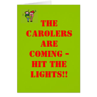 Les carolers viennent - FRAPPEZ LES LUMIÈRES ! ! Carte De Vœux