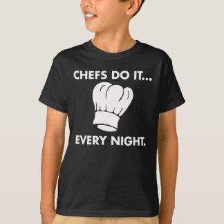 Les chefs le font… Chaque nuit T-shirt