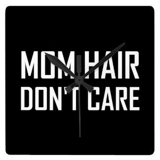 Les cheveux de maman ne s'inquiètent pas horloge carrée