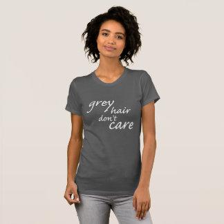 Les cheveux gris ne s'inquiètent pas la chemise t-shirt