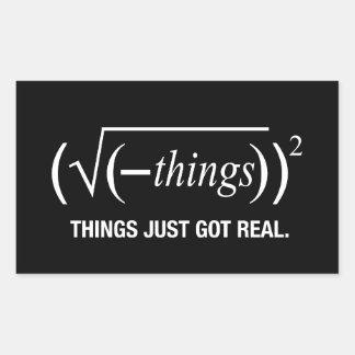 les choses sont juste devenues vraies sticker rectangulaire