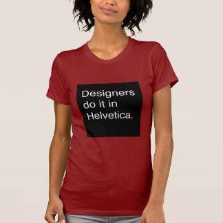 Les concepteurs le font dans helvetica t-shirt