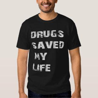 Les drogues ont sauvé ma vie t-shirt