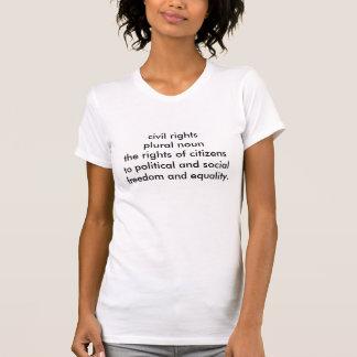 Les DROITS CIVIQUES ont détruit T T-shirt